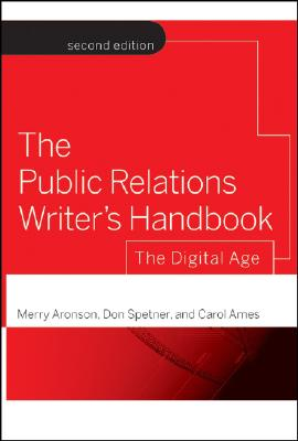The Public Relations Writer's Handbook By Aronson, Merry/ Spetner, Don/ Ames, Carol
