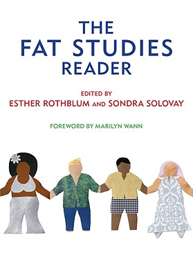 The Fat Studies Reader By Rothblum, Esther (EDT)/ Solovay, Sondra (EDT)/ Wann, Marilyn (FRW)