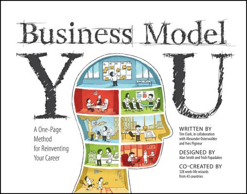 Business Model You By Clark, Timothy/ Osterwalder, Alexander/ Pigneur, Yves